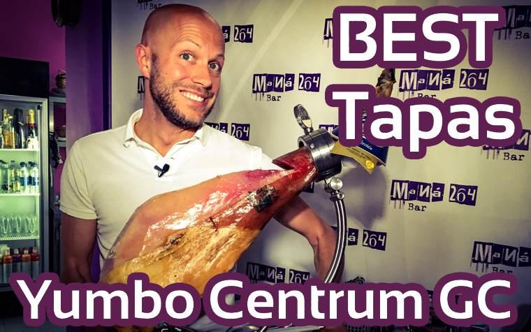 BEST Tapas in Yumbo Centrum Gran Canaria