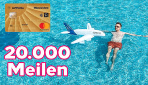 20.000 Bonusmeilen mit der Miles & More Kreditkarte Gold