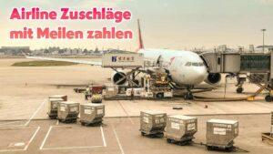 Miles & More Airline Zuschläge mit Meilen bezahlen