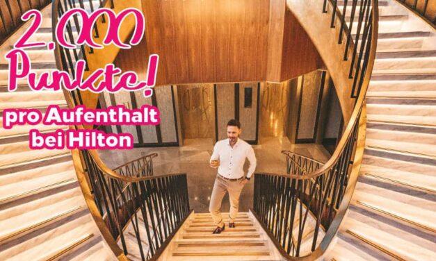Hilton Promo – 2.000 Extrapunkte pro Aufenthalt bei Hilton