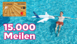 15.000/20.000 Bonusmeilen mit der Miles & More Kreditkarte Gold